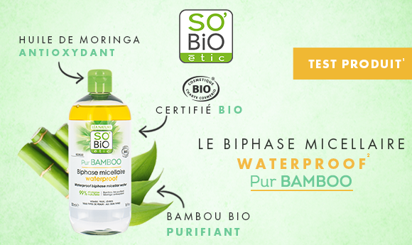 Test le biphase micellaire waterproof pur bamboo SO'BiO étic®